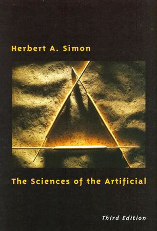 The Sciences of the Artificial, third edition by Herbert A. Simon