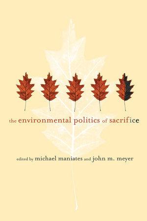 The Environmental Politics of Sacrifice by