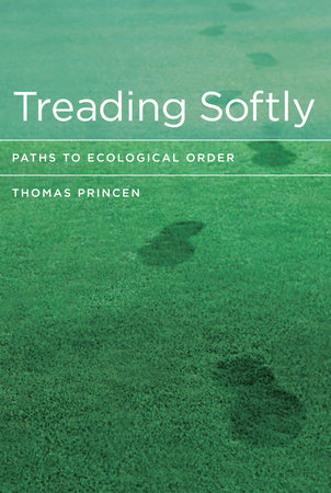 Treading Softly by Thomas Princen