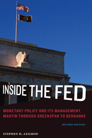 Inside the Fed, revised edition by Stephen H. Axilrod