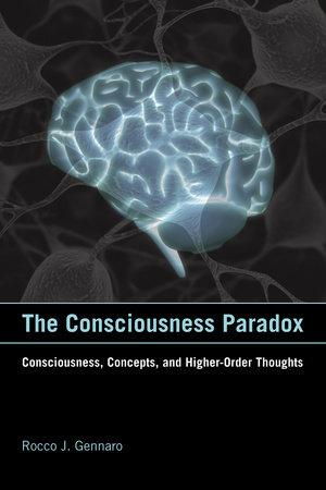 The Consciousness Paradox by Rocco J. Gennaro