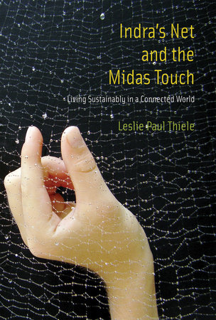 Indra's Net and the Midas Touch by Leslie Paul Thiele