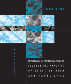 Student's Solutions Manual and Supplementary Materials for Econometric Analysis of Cross Section and Panel Data, second edition