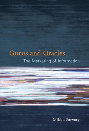 Gurus and Oracles by Miklos Sarvary