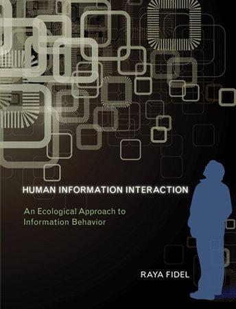 Human Information Interaction by Raya Fidel