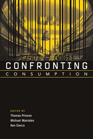 Confronting Consumption by