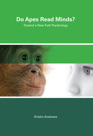 Do Apes Read Minds? by Kristin Andrews