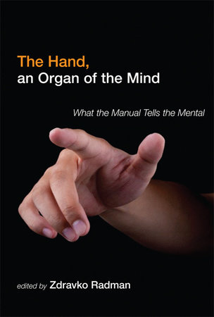 The Hand, an Organ of the Mind by