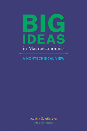 Big Ideas in Macroeconomics by Kartik B. Athreya