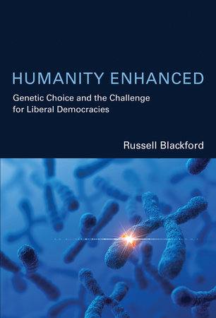 Humanity Enhanced by Russell Blackford