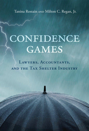 Confidence Games by Tanina Rostain and Milton C. Regan, Jr.