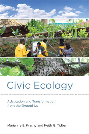 Civic Ecology by Marianne E. Krasny and Keith G. Tidball