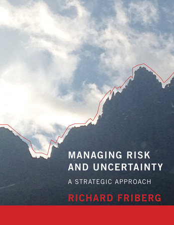 Managing Risk and Uncertainty by Richard Friberg