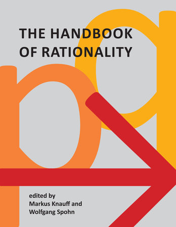 The Handbook of Rationality by