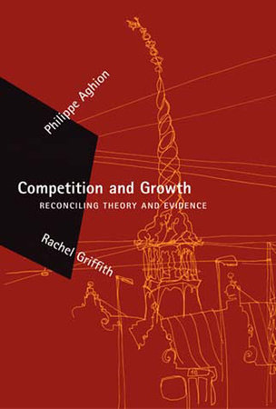 Competition and Growth by Philippe Aghion and Rachel Griffith