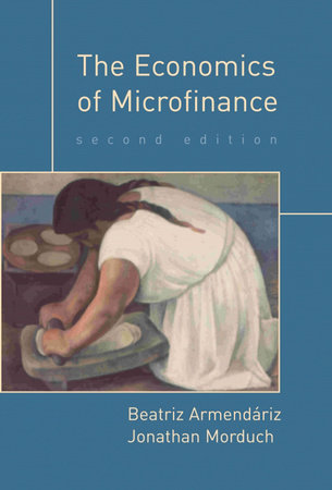 The Economics of Microfinance, second edition by Beatriz Armendariz and Jonathan Morduch