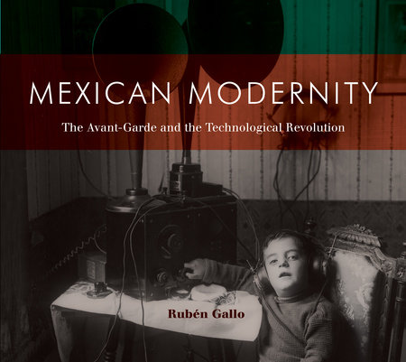 Mexican Modernity by Ruben Gallo