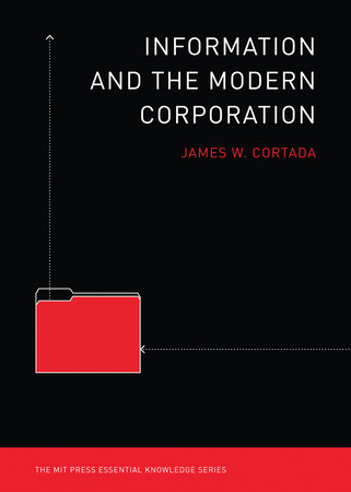 Information and the Modern Corporation by James  W Cortada