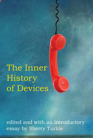 The Inner History of Devices by