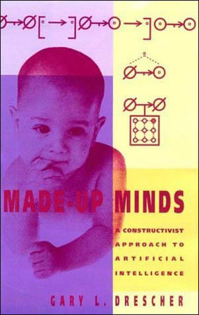 Made-Up Minds by Gary L. Drescher