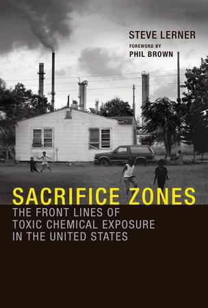 Sacrifice Zones by Steve Lerner