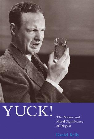 Yuck! by Daniel Kelly