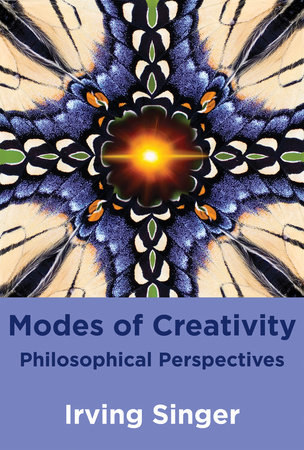 Modes of Creativity by Irving Singer