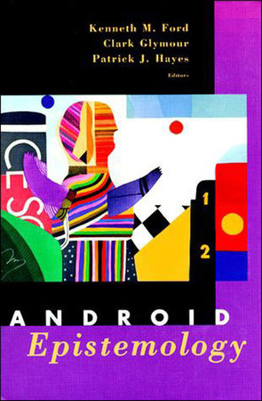 Android Epistemology by