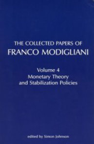 The Collected Papers of Franco Modigliani, Volume 1