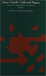 Oscar Zariski: Collected Papers, Volume 4