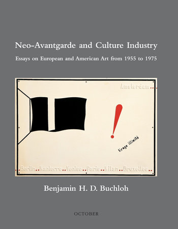 Neo-Avantgarde and Culture Industry by Benjamin H. D. Buchloh