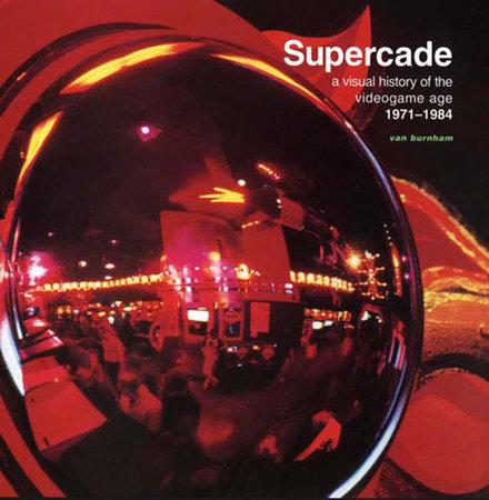 Supercade by Van Burnham