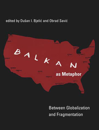 Balkan as Metaphor by