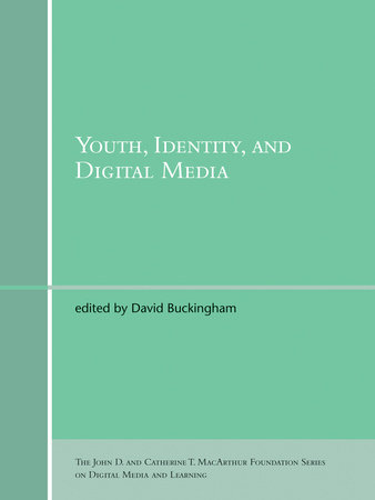 Youth, Identity, and Digital Media by