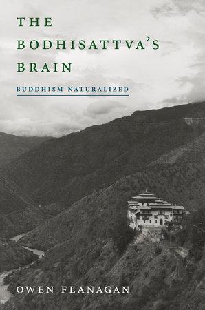 The Bodhisattva's Brain by Owen Flanagan