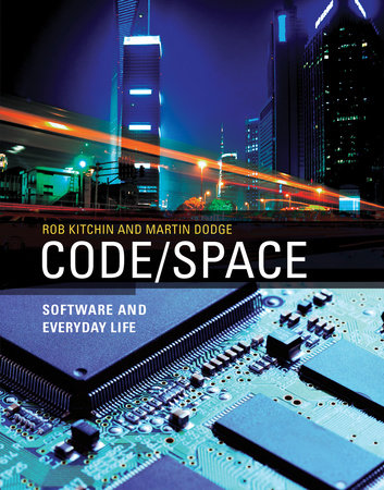 Code/Space by Rob Kitchin and Martin Dodge