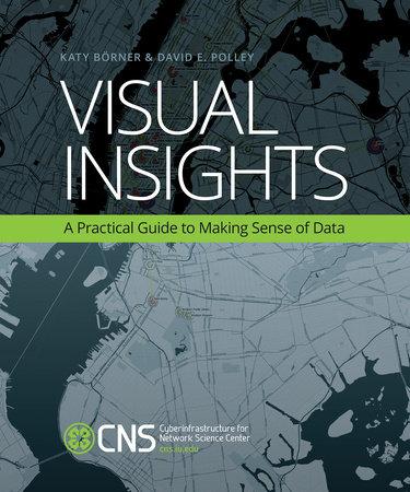 Visual Insights by Katy Borner and David E. Polley