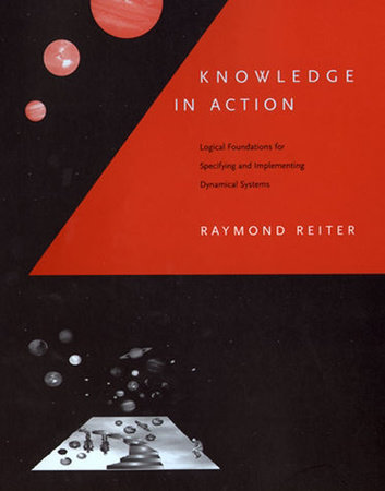 Knowledge in Action by Raymond Reiter