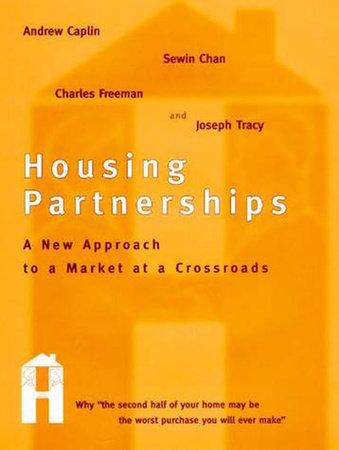 Housing Partnerships by Andrew Caplin, Sewin Chan, Charles Freeman and Joseph Tracy