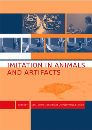 Imitation in Animals and Artifacts by
