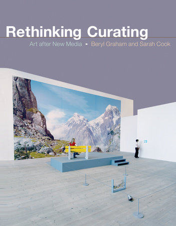 Rethinking Curating by Beryl Graham and Sarah Cook