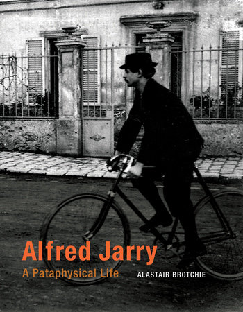 Alfred Jarry by Alastair Brotchie