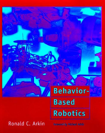 Behavior-Based Robotics by Ronald C. Arkin