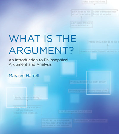 What Is the Argument? by Maralee Harrell