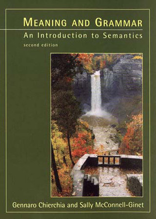 Meaning and Grammar, second edition by Gennaro Chierchia and Sally Mcconnell-Ginet