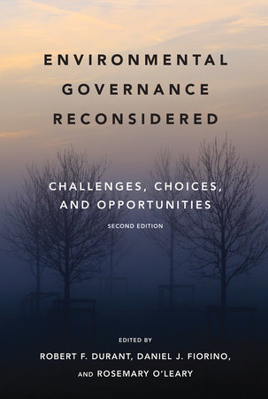 Environmental Governance Reconsidered, second edition by
