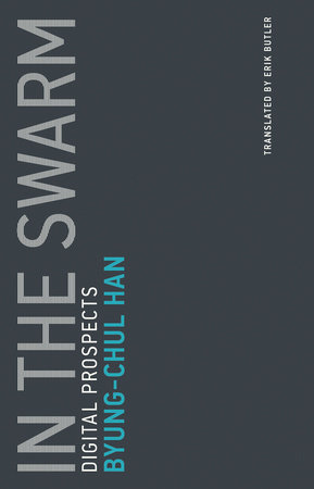 In the Swarm by Byung-Chul Han