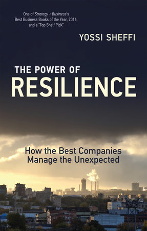 The Power of Resilience by Yossi Sheffi