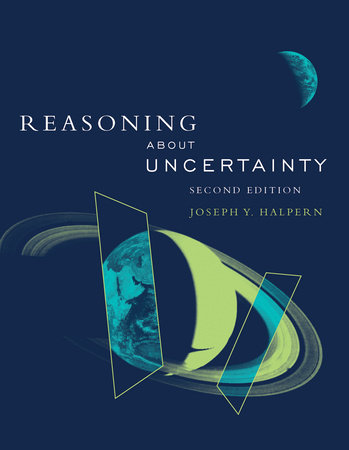 Reasoning about Uncertainty, second edition by Joseph Y. Halpern