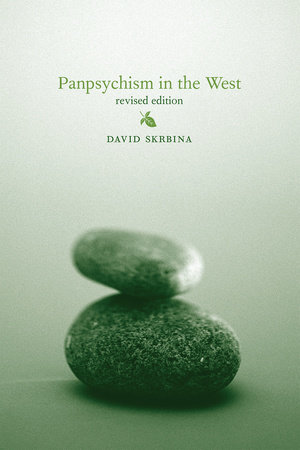 Panpsychism in the West, revised edition by David Skrbina